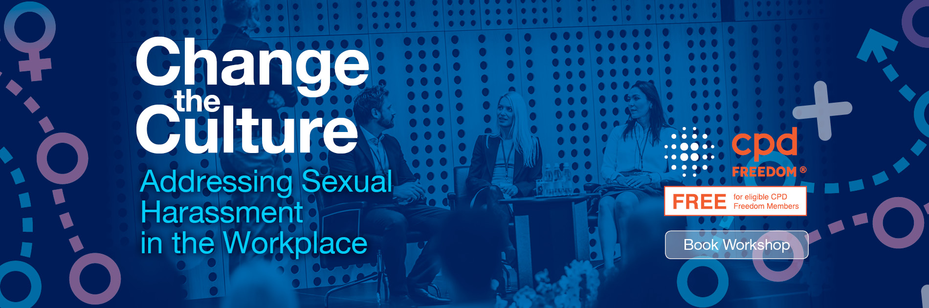 Change the Culture - Addressing Sexual Harassment in the Workplace